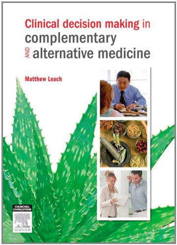 Clinical Decision Making in Complementary & Alternative Medicine, 1e