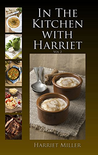 In the Kitchen with Harriet, Vol 2 by Harriet Miller