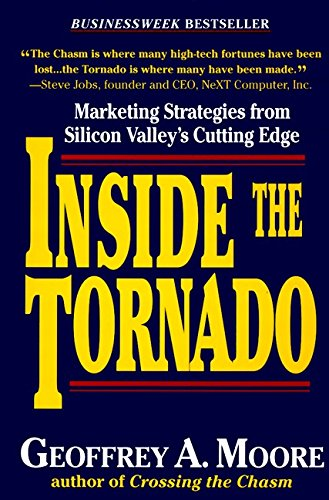 Inside the Tornado: Marketing Strategies from Silicon Valley's Cutting Edge [Moore, Geoffrey A.] (Tapa Dura)
