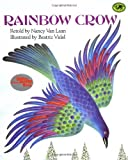 Nancy Van Laan Rainbow Crow (Dragonfly Books)