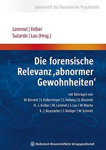 Die Forensische Relevanz Abnormer Gewohnheiten?? by M. Lammel (2008-05-30)