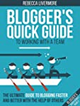 Blogger's Quick Guide to Working with...