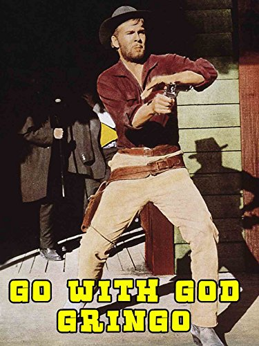 Go with God, Gringo