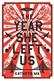 The Year She Left Us: A Novel