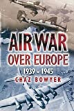 img - for Air War Over Europe: 1939-1945 book / textbook / text book