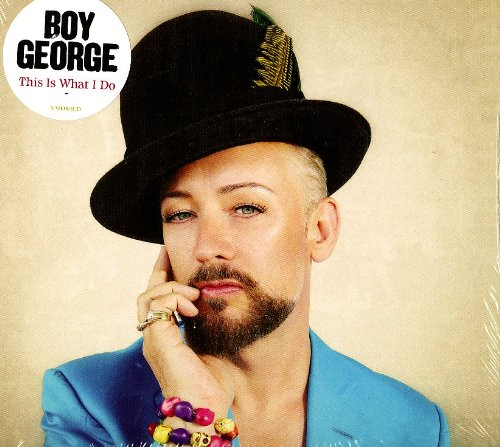 Boy George - This is What I Do - Zortam Music
