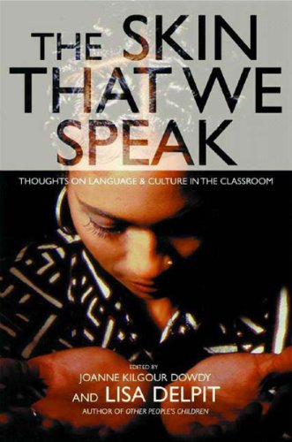 The Skin That We Speak : Thoughts on Language and Culture...