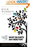 The Purpose Driven Life: What on Earth Am I Here For? ( Expanded Edition)