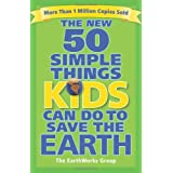 The New 50 Simple Things Kids Can Do to Save the Earthby EarthWorks Group