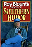 Roy Blounts Book of Southern Humor