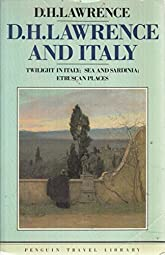 D H Lawrence and Italy D H Lawrence