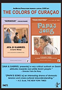 The Colors Of Curacao: (Ava & Gabriel: A Love Story / Papa's Song)