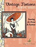 Sewing for Home & Fashion (Vintage Notions Sewing Series) (Volume 3)