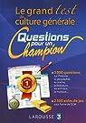 Le grand test de culture générale questions pour un champion par Girac-Marinier