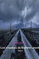 Les enqu�tes de Mathew Leuck, Tome 1