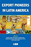 img - for Export Pioneers in Latin America (Interamerican Development Bank) by Charles Sabel (2012-06-01) book / textbook / text book