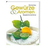 """Gew�rze & Aromen: Rezepte f�r die Sinnevon """"Donna Hay"""""""