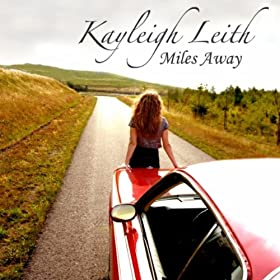 Kayleigh Leith &#8211; Miles Away