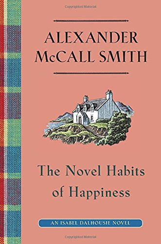 The Novel Habits of Happiness: An Isabel Dalhousie Novel (10)