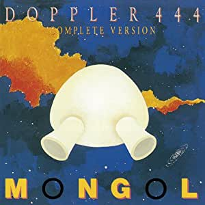 MONGOL - Doppler 444: Complete Version - Amazon.com Music