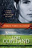 Three Times Blessed (Belles of Timber Creek, Book 2) (0061364932) by Copeland, Lori
