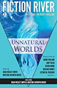 Fiction River: Unnatural Worlds (Fiction River: An Original Anthology Magazine) (Volume 1) by Fiction River, David Farland, Esther M. Friesner, Kellen Knolan, Devon Monk, Irette Y. Patterson, Annie Reed, Kristine Kathryn Rusch, Dean Wesley Smith, Ray Vukcevich, Jane Yolen, Richard Bowes, Leah Cutter cover image