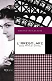 img - for L'irregolare: Coco prima di Chanel (BUR EXTRA) (Italian Edition) book / textbook / text book