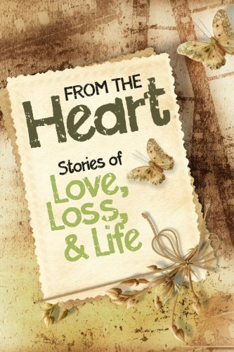 From the Heart: Stories of Love, Loss, and Life