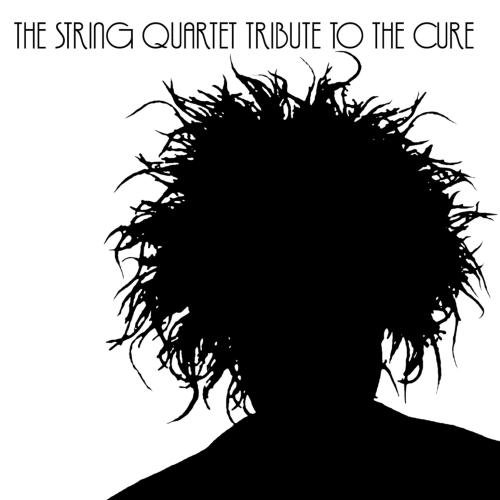 The String Quartet Tribute To The Cure