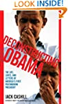 Deconstructing Obama: The Life, Loves...