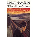 Tales of Love & Loss ~ Knut Hamsun