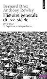 echange, troc Bernard Droz, Anthony Rowley - Histoire générale du XXe siècle, tome 3 : Expansion et indépendances, 1950-1973