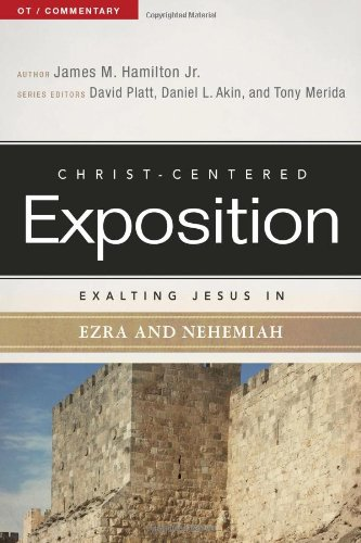 Exalting Jesus in Ezra-Nehemiah (Christ-Centered Exposition Commentary) from Holman Reference