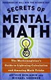 Secrets of Mental Math: The Mathemagician's Secrets of Lightning Calculation & Mental Math Tricks (1435288734) by Benjamin, Arthur