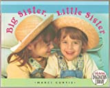 img - for Big Sister, Little Sister - Photo Illustrations of Real-Life Sisters Accompanied by a Rhyming Description of Sisterhood - Paperback - 2000 Edition book / textbook / text book