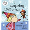 Charlie and Lola: I Completely Love Winter (Charlie & Lola)