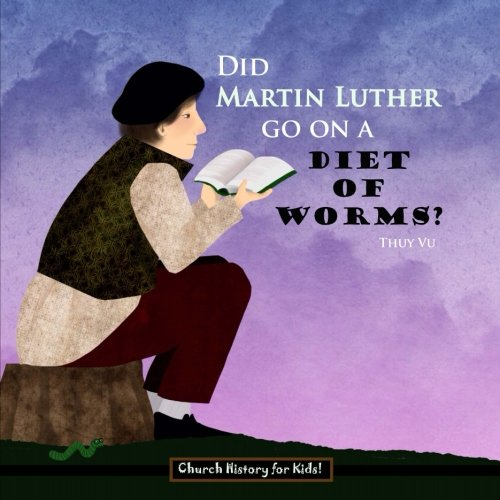 Did Martin Luther Go On a Diet of Worms? (Church History for Kids) (Volume 2) (Kids Church compare prices)