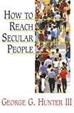 img - for How to Reach Secular People book / textbook / text book