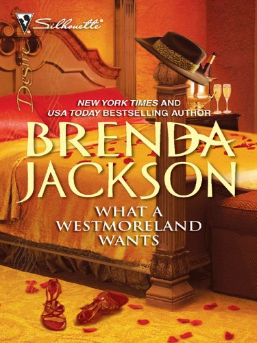 What a Westmoreland Wants (Man of the Month) by Brenda Jackson