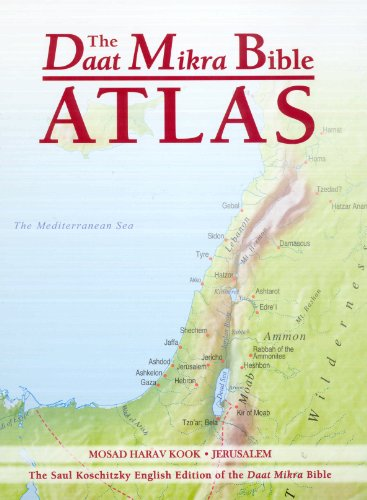 The Daat Mikra Bible Atlas: A Comprehensive Guide to Biblical Geography and History - Yehuda Elitzur and Yehuda Keel