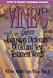 Vine's Complete Expository Dictionary Of Old And New Testament Words (0899576699) by White, William