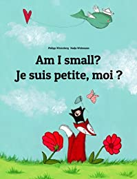 Am I Small? Je Suis Petite, Moi ?: Children's Picture Book English-french by Philipp Winterberg ebook deal