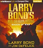 img - for Shock of War (Larry Bond's Red Dragon Rising) [ SHOCK OF WAR (LARRY BOND'S RED DRAGON RISING) BY Bond, Larry ( Author ) Jan-03-2012 book / textbook / text book