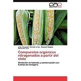 Compuestos Org Nicos Nitrogenados a Partir del Olote: Oxidación en húmedo y condensación con fuentes de nitrógeno...