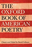 The Oxford Book of American Poetry by Lehman, David (2006) Hardcover