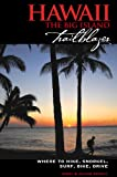 Search : Hawaii The Big Island Trailblazer: Where to hike, snorkel, surf, bike, drive
