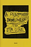 Jim Dine: A Printmakers Document