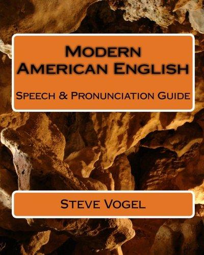 Modern American English: Speech & Pronunciation Guide: Volume 1