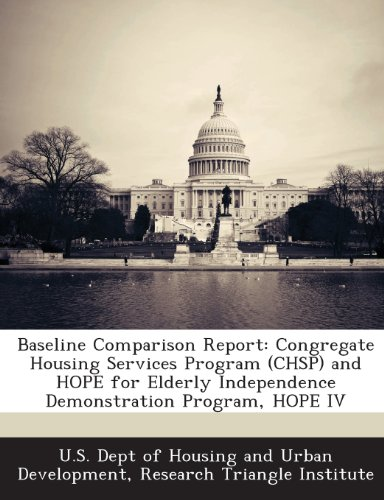 Baseline Comparison Report: Congregate Housing Services Program (CHSP) and HOPE for Elderly Independence Demonstration Program, HOPE IV
