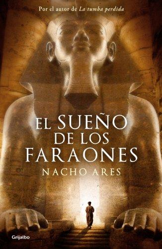 El sueño de los Faraones de Nacho Ares